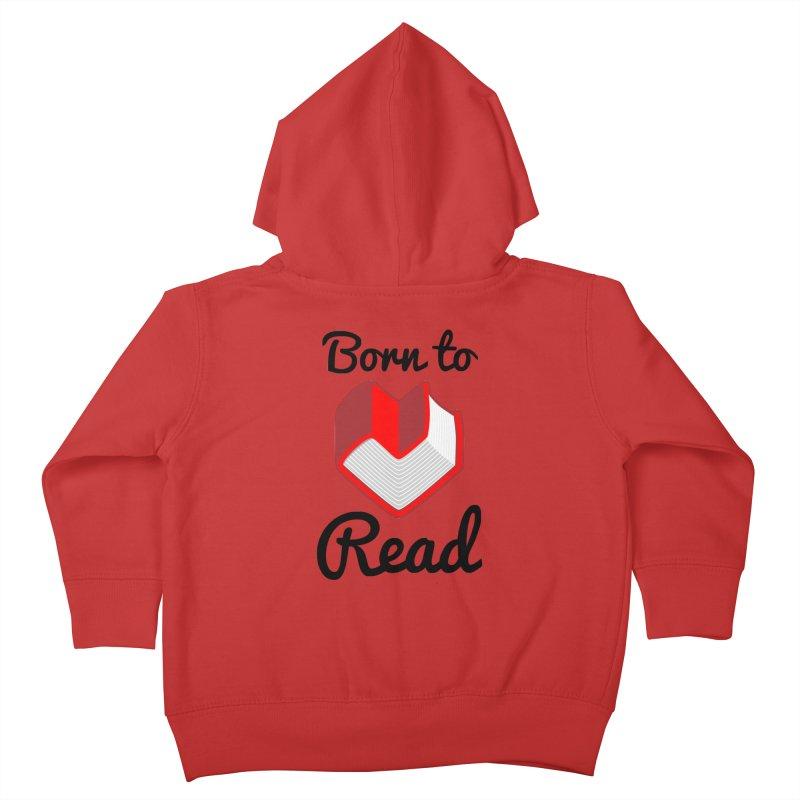Born to Read II Kids Toddler Zip-Up Hoody by Grandio Design Artist Shop