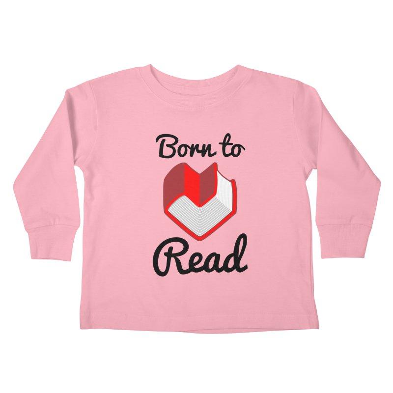 Born to Read II Kids Toddler Longsleeve T-Shirt by Grandio Design Artist Shop