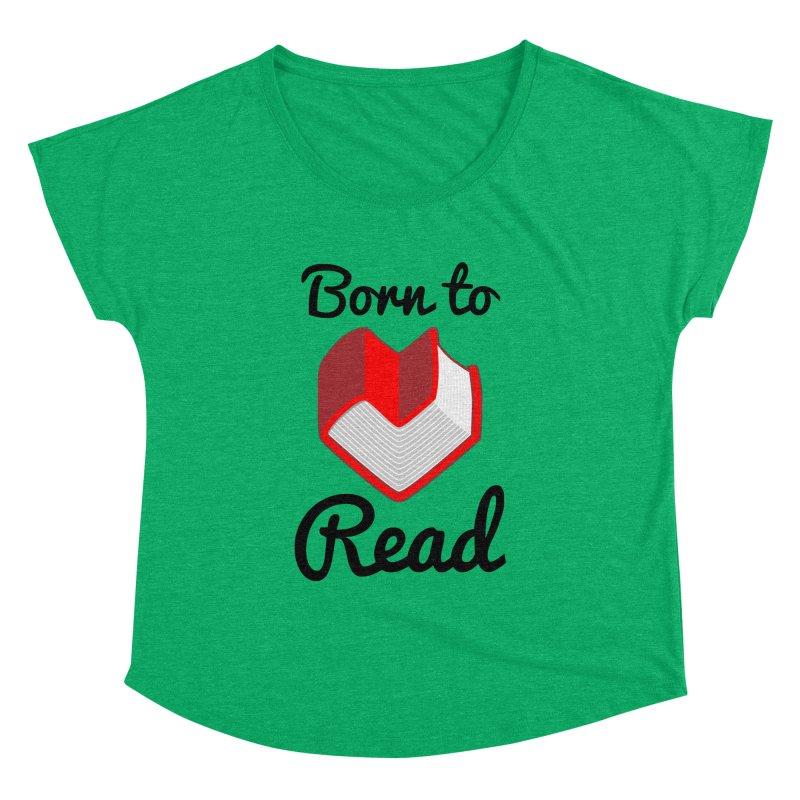 Born to Read II Women's Dolman by Grandio Design Artist Shop