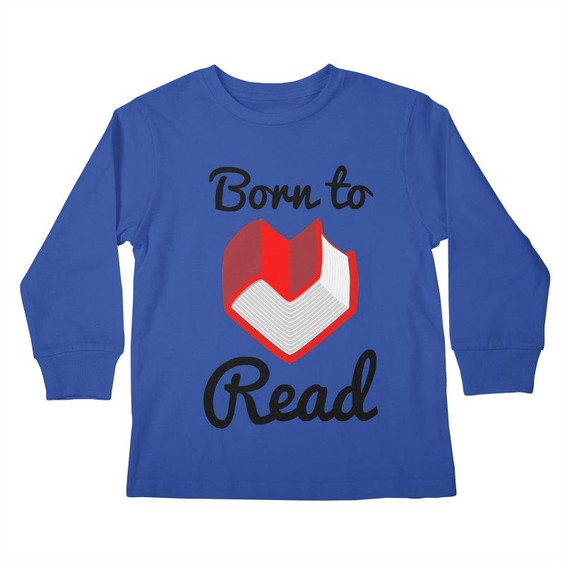 Born to Read II Kids Longsleeve T-Shirt by Grandio Design Artist Shop