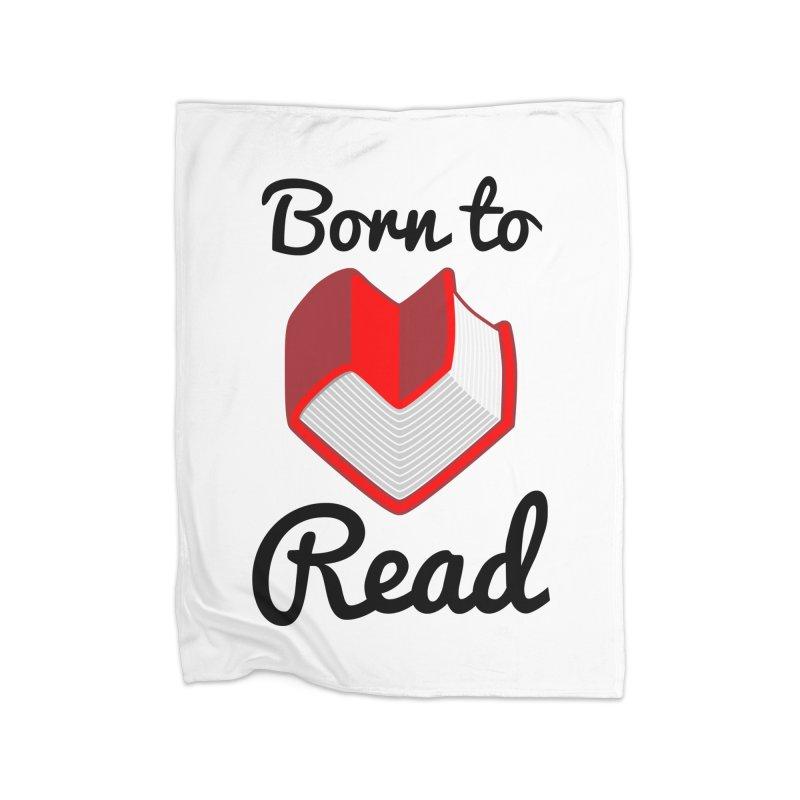 Born to Read II Home Blanket by Grandio Design Artist Shop