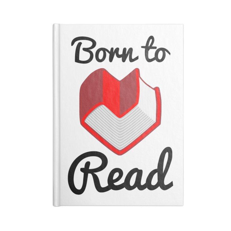 Born to Read II Accessories Notebook by Grandio Design Artist Shop