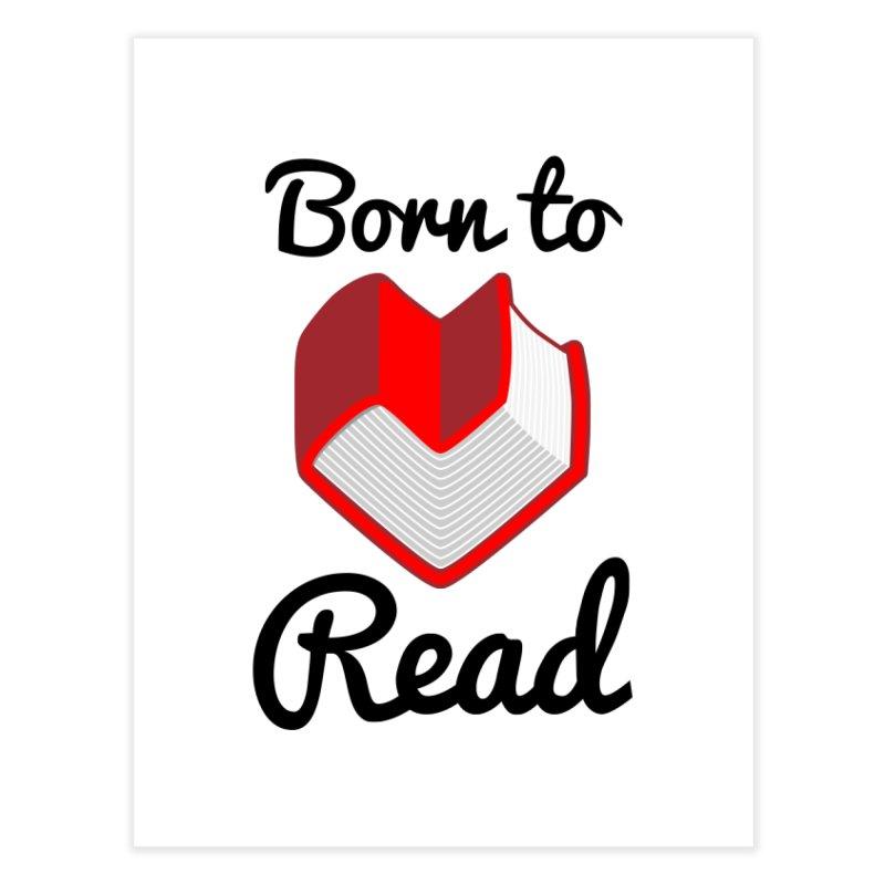 Born to Read II Home Fine Art Print by Grandio Design Artist Shop