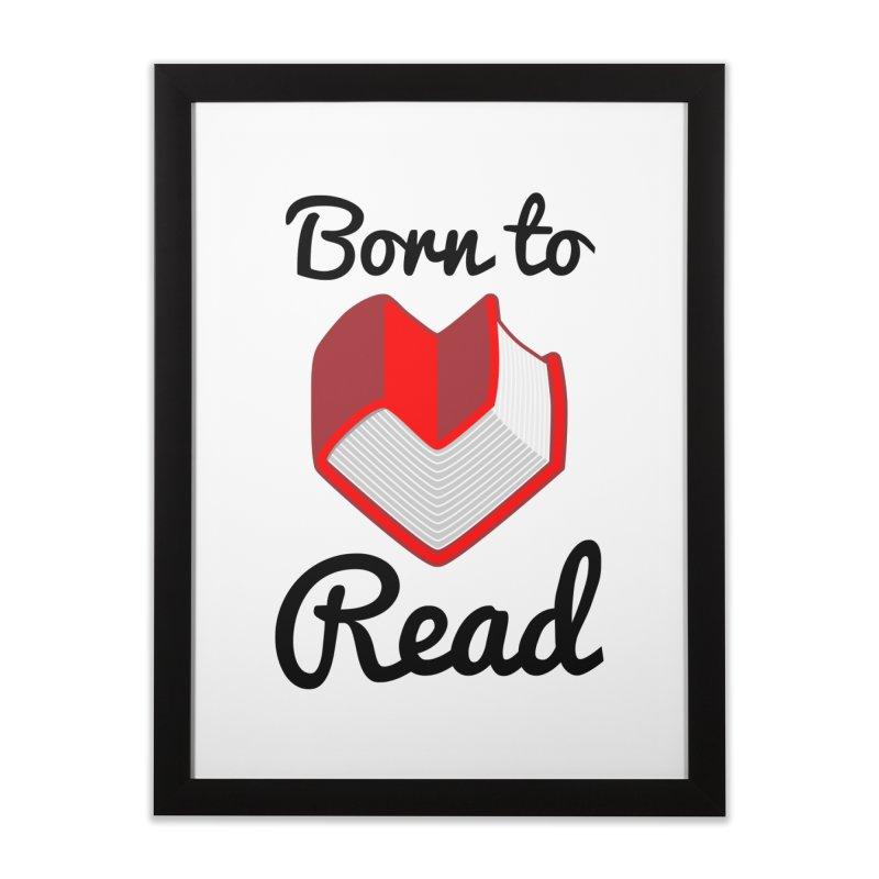 Born to Read II Home Framed Fine Art Print by Grandio Design Artist Shop