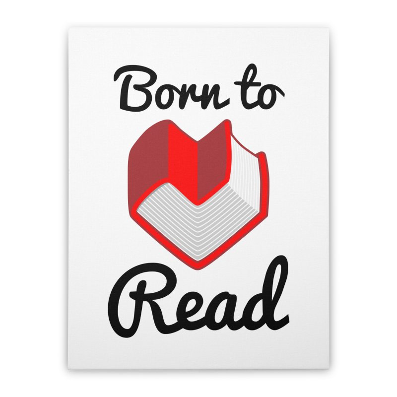 Born to Read II Home Stretched Canvas by Grandio Design Artist Shop