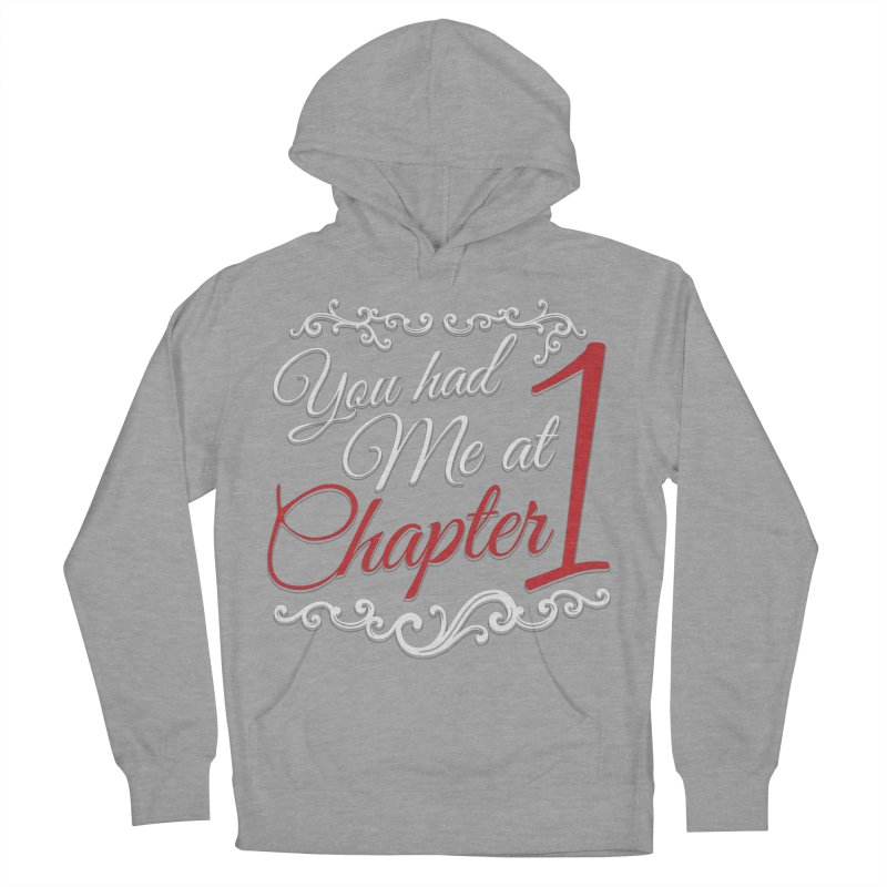 You had Me at Chapter 1 Women's Pullover Hoody by Grandio Design Artist Shop