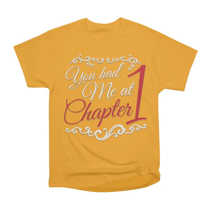 You had Me at Chapter 1 Women's Heavyweight Unisex T-Shirt by Grandio Design Artist Shop