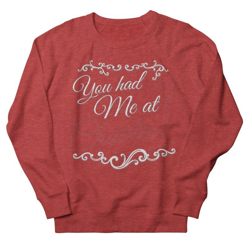 You had Me at Chapter 1 Women's Sweatshirt by Grandio Design Artist Shop