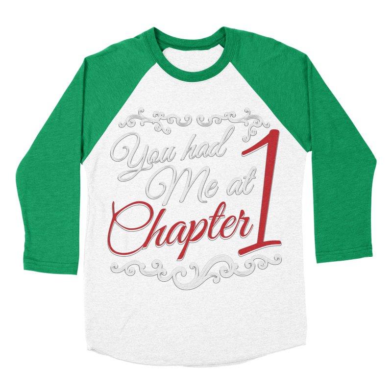 You had Me at Chapter 1 Men's Baseball Triblend T-Shirt by Grandio Design Artist Shop