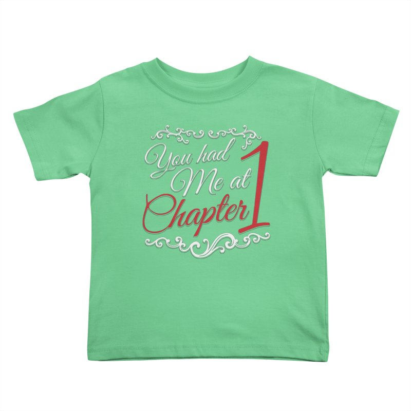 You had Me at Chapter 1 Kids Toddler T-Shirt by Grandio Design Artist Shop