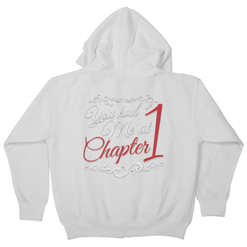 You had Me at Chapter 1 Kids Zip-Up Hoody by Grandio Design Artist Shop