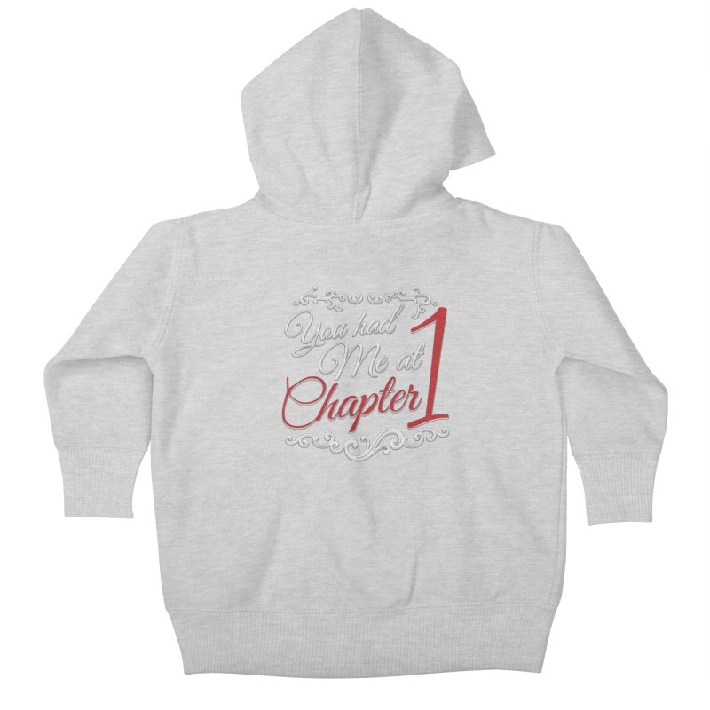You had Me at Chapter 1 Kids Baby Zip-Up Hoody by Grandio Design Artist Shop