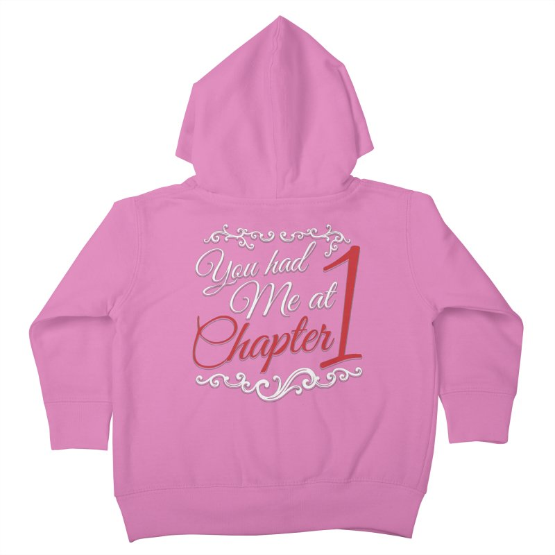 You had Me at Chapter 1 Kids Toddler Zip-Up Hoody by Grandio Design Artist Shop