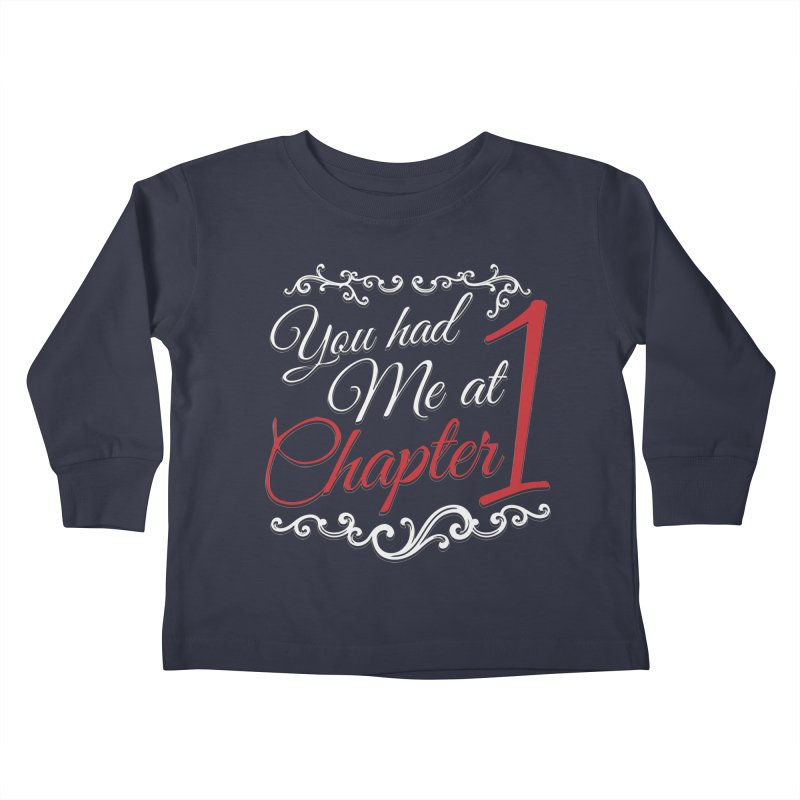 You had Me at Chapter 1 Kids Toddler Longsleeve T-Shirt by Grandio Design Artist Shop