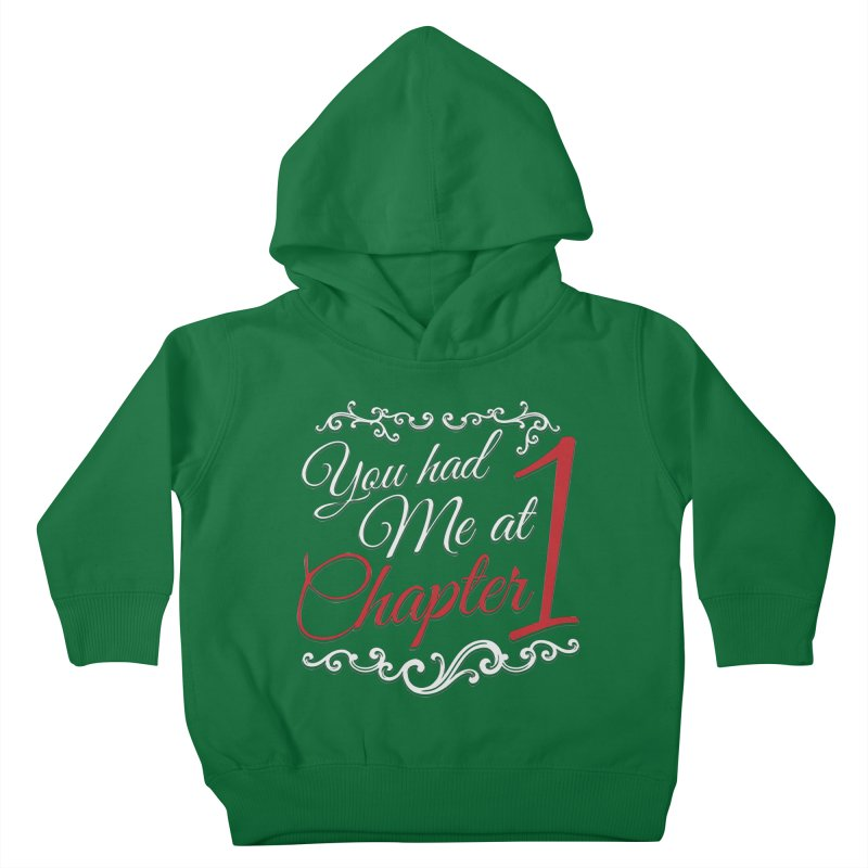 You had Me at Chapter 1 Kids Toddler Pullover Hoody by Grandio Design Artist Shop