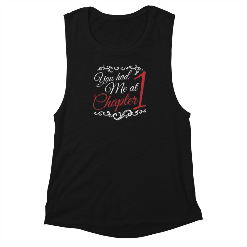 You had Me at Chapter 1 Women's Muscle Tank by Grandio Design Artist Shop