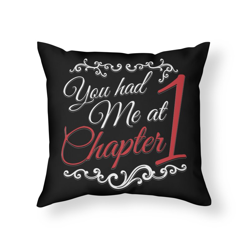 You had Me at Chapter 1 Home Throw Pillow by Grandio Design Artist Shop