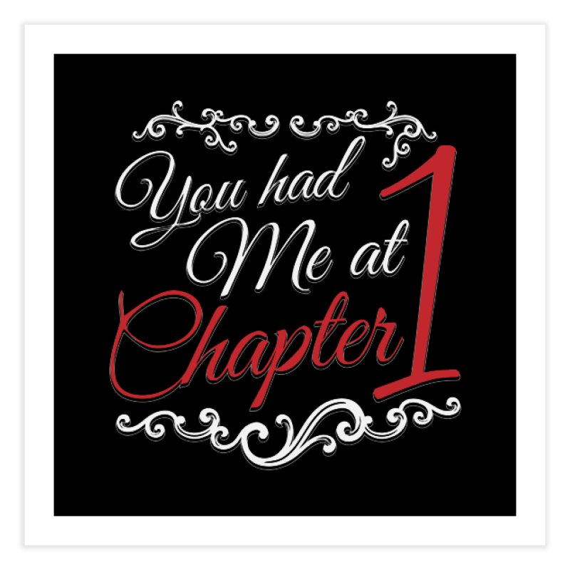 You had Me at Chapter 1 Home Fine Art Print by Grandio Design Artist Shop