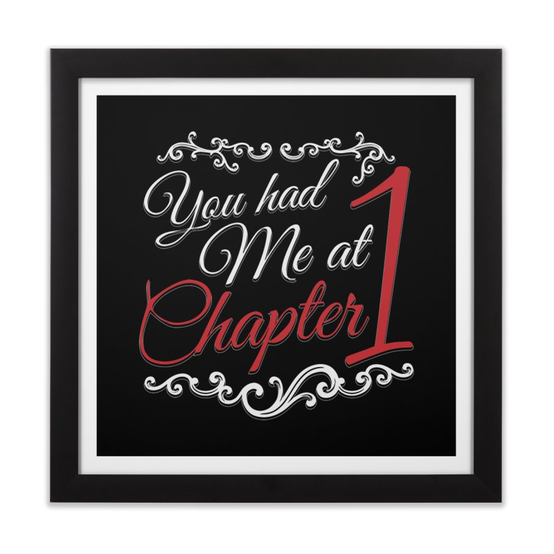 You had Me at Chapter 1 Home Framed Fine Art Print by Grandio Design Artist Shop