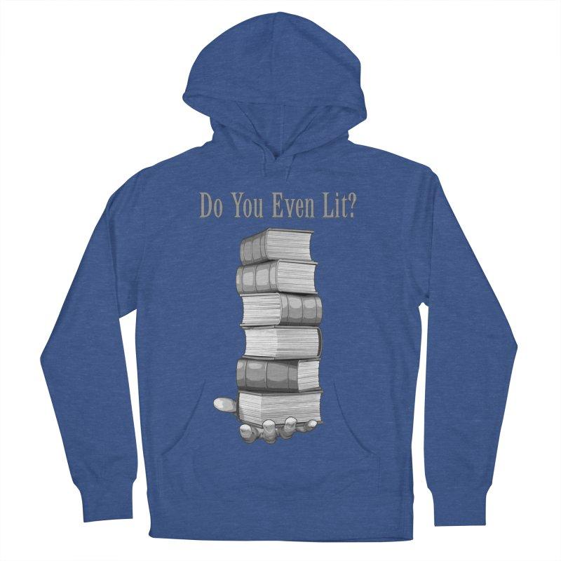 Do You Even Lit? Women's Pullover Hoody by Grandio Design Artist Shop