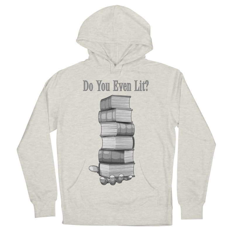 Do You Even Lit? Men's Pullover Hoody by Grandio Design Artist Shop