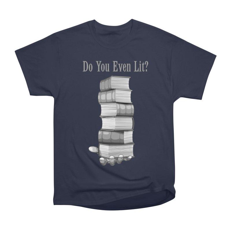 Do You Even Lit? Men's Heavyweight T-Shirt by Grandio Design Artist Shop