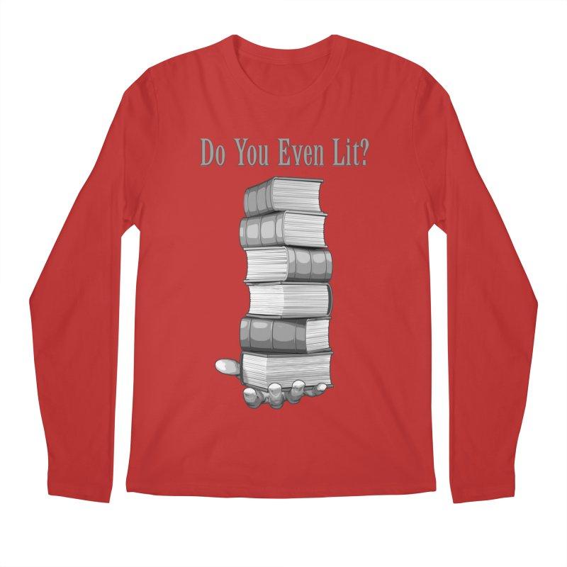 Do You Even Lit? Men's Longsleeve T-Shirt by Grandio Design Artist Shop
