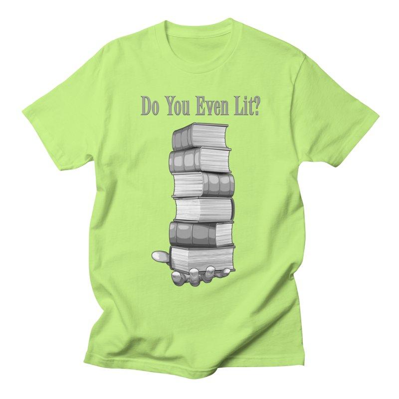 Do You Even Lit? Women's Unisex T-Shirt by Grandio Design Artist Shop