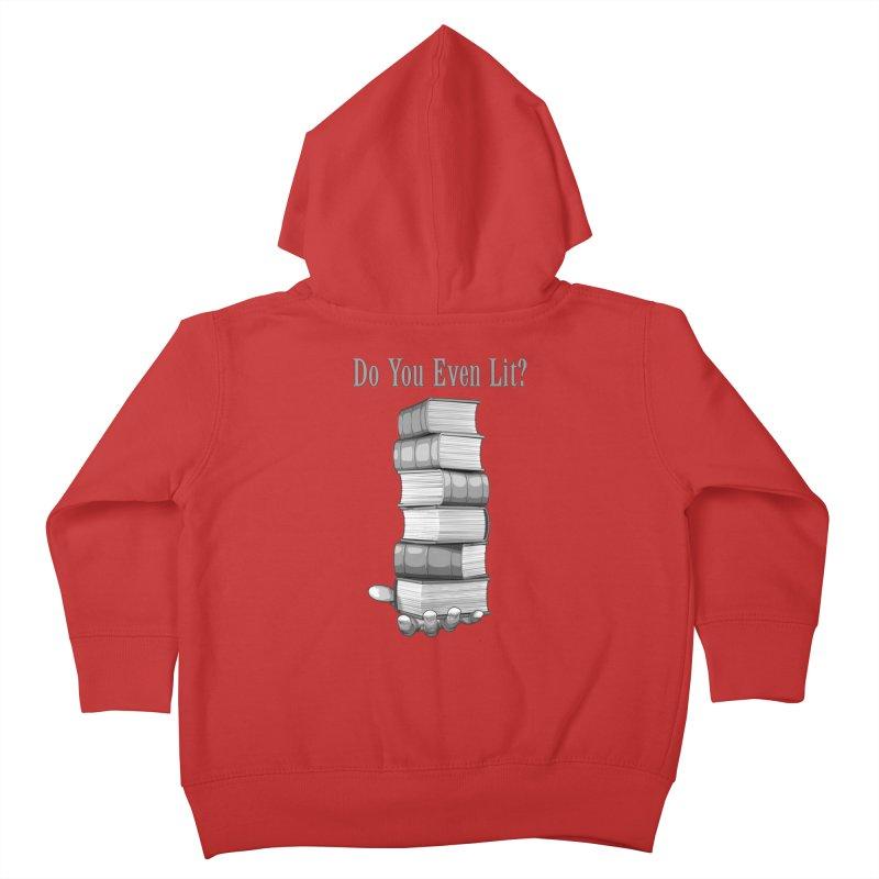 Do You Even Lit? Kids Toddler Zip-Up Hoody by Grandio Design Artist Shop