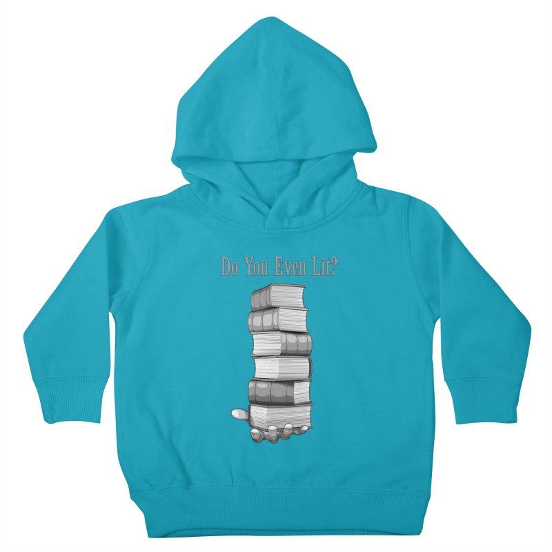 Do You Even Lit? Kids Toddler Pullover Hoody by Grandio Design Artist Shop