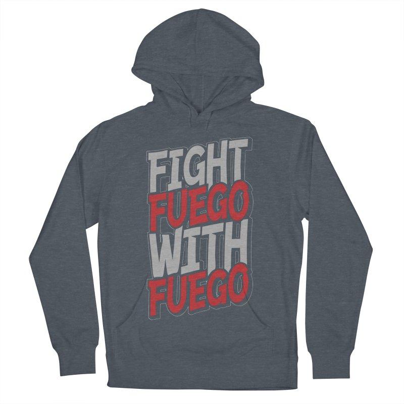 Fight Fuego With Fuego Women's Pullover Hoody by Grandio Design Artist Shop