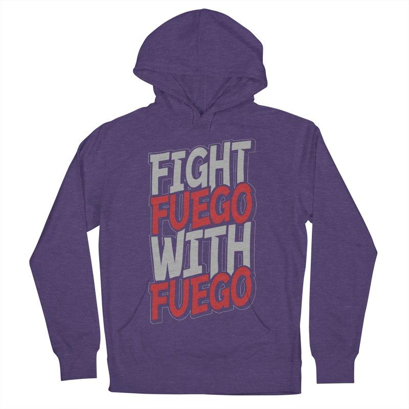 Fight Fuego With Fuego Men's Pullover Hoody by Grandio Design Artist Shop