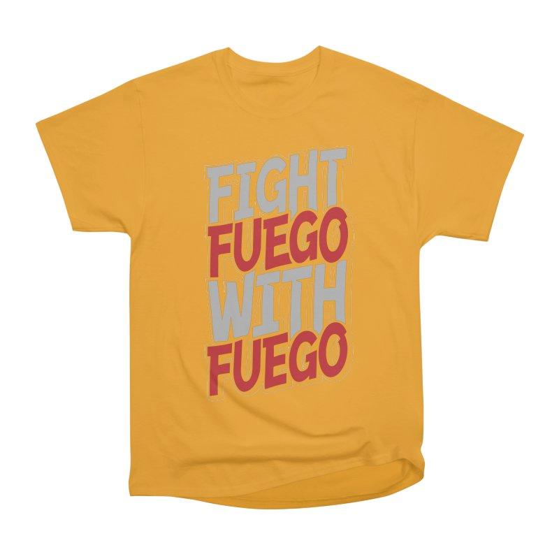 Fight Fuego With Fuego Men's Heavyweight T-Shirt by Grandio Design Artist Shop