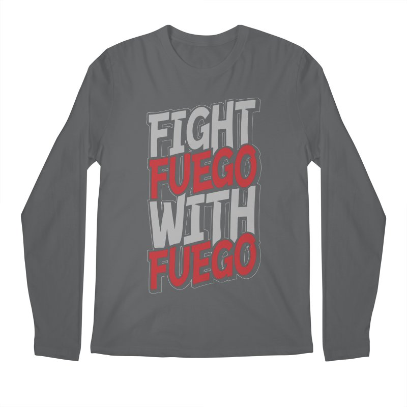 Fight Fuego With Fuego Men's Longsleeve T-Shirt by Grandio Design Artist Shop