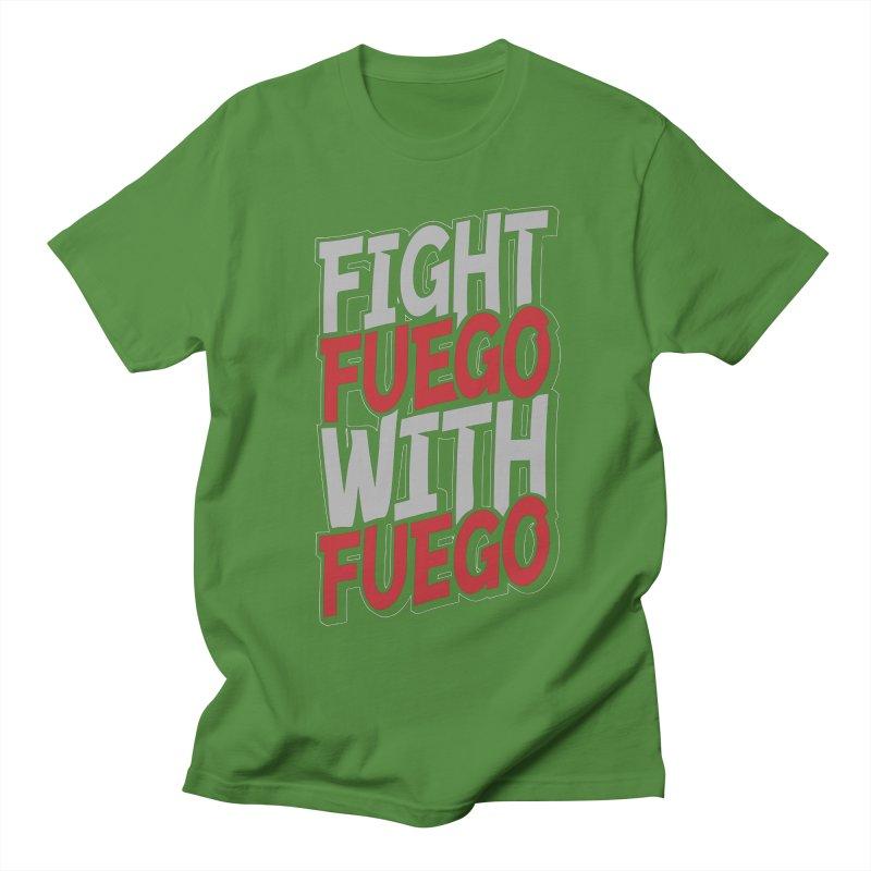 Fight Fuego With Fuego Women's Unisex T-Shirt by Grandio Design Artist Shop