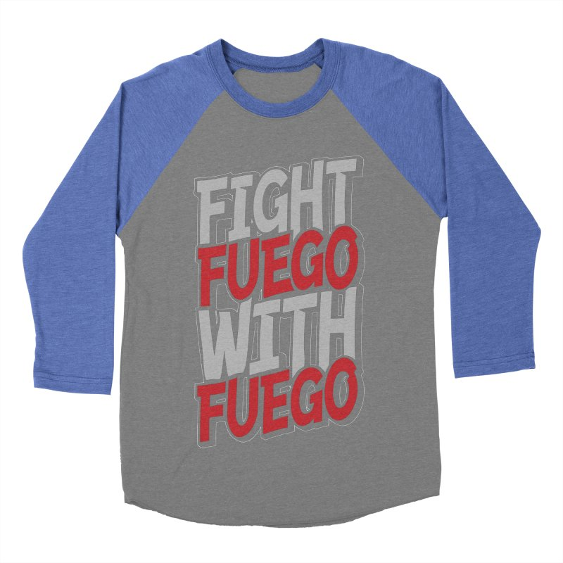 Fight Fuego With Fuego Men's Baseball Triblend T-Shirt by Grandio Design Artist Shop