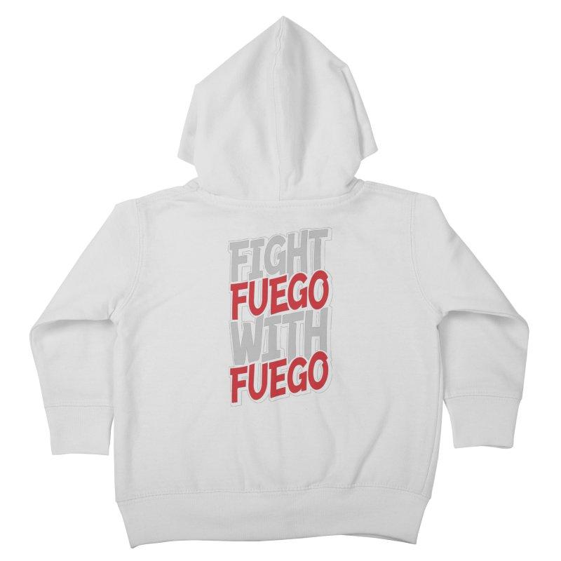 Fight Fuego With Fuego Kids Toddler Zip-Up Hoody by Grandio Design Artist Shop