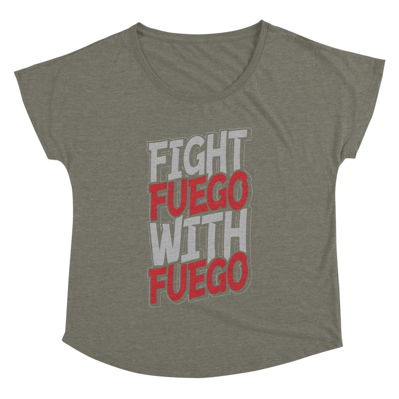 Fight Fuego With Fuego Women's Dolman by Grandio Design Artist Shop