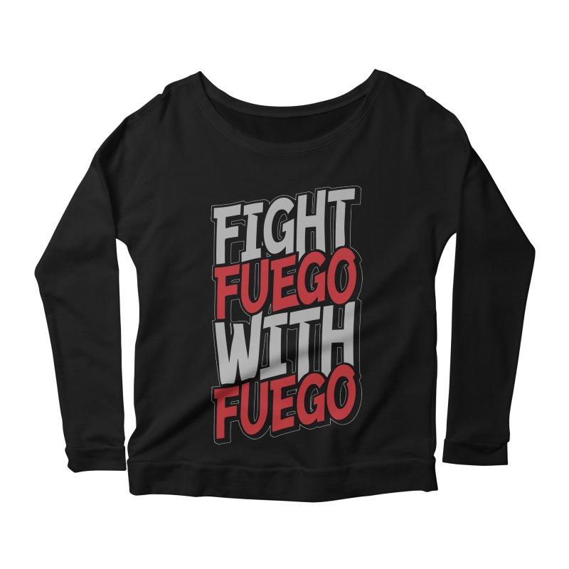 Fight Fuego With Fuego Women's Longsleeve Scoopneck  by Grandio Design Artist Shop