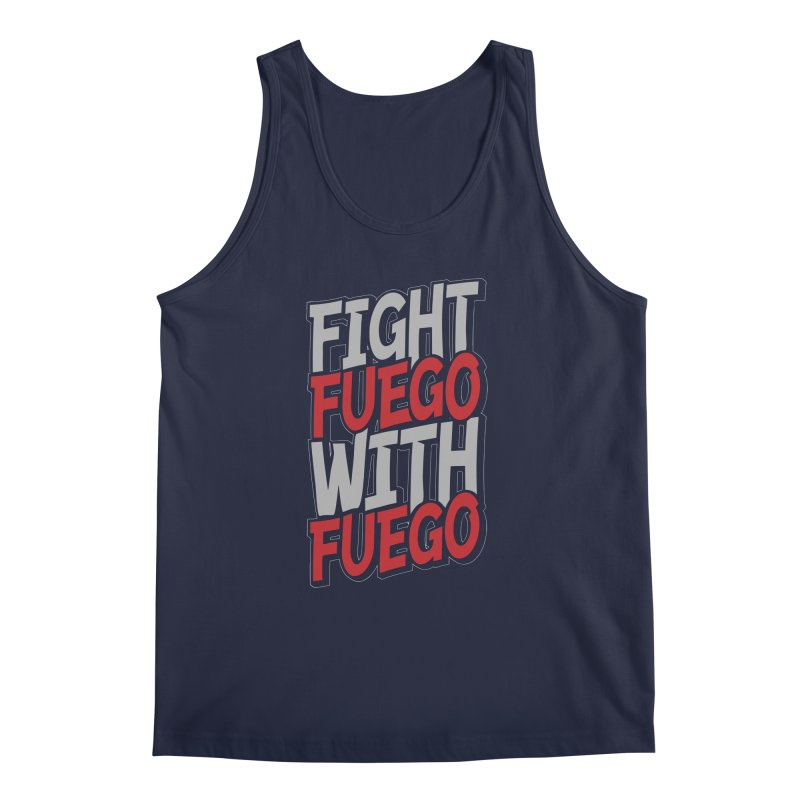 Fight Fuego With Fuego Men's Tank by Grandio Design Artist Shop