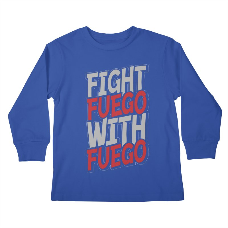 Fight Fuego With Fuego Kids Longsleeve T-Shirt by Grandio Design Artist Shop