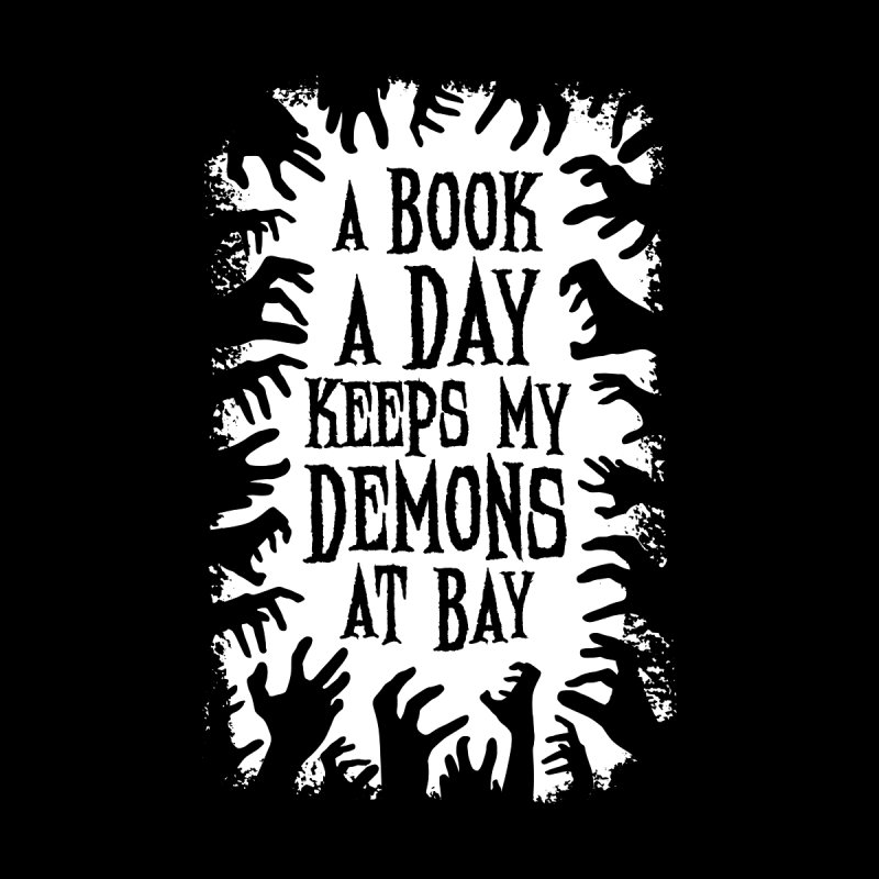 A Book A Day Keeps My Demons At Bay by Grandio Design Artist Shop