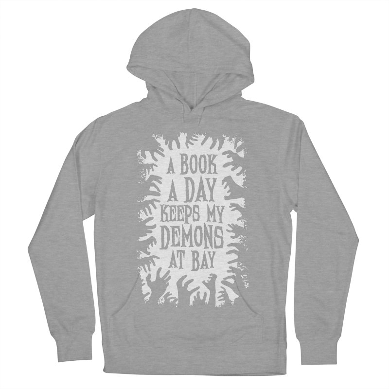 A Book A Day Keeps My Demons At Bay Women's Pullover Hoody by Grandio Design Artist Shop
