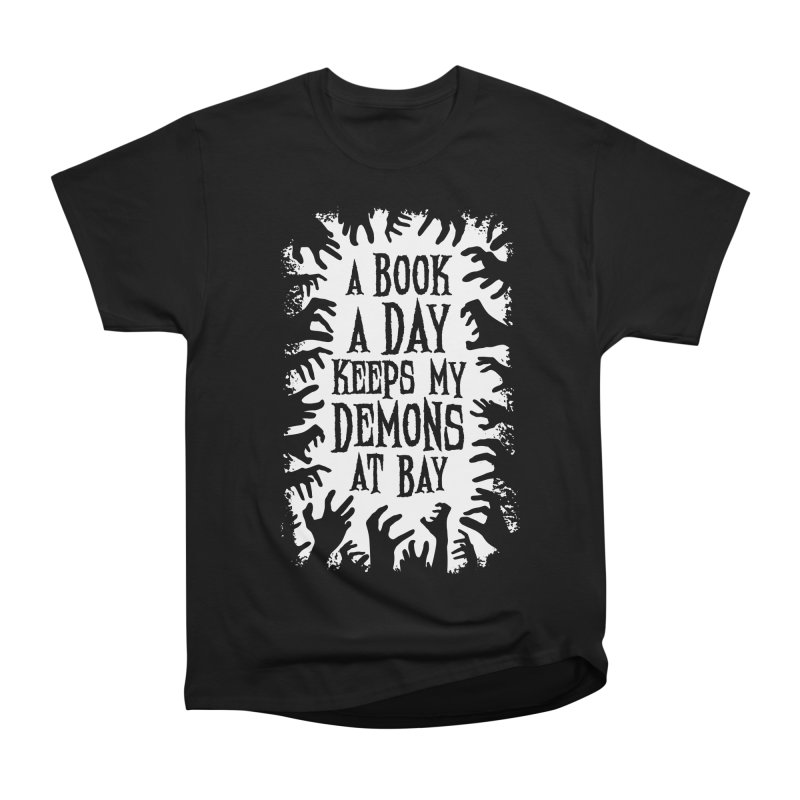 A Book A Day Keeps My Demons At Bay Women's Heavyweight Unisex T-Shirt by Grandio Design Artist Shop