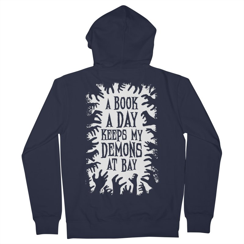 A Book A Day Keeps My Demons At Bay Men's Zip-Up Hoody by Grandio Design Artist Shop