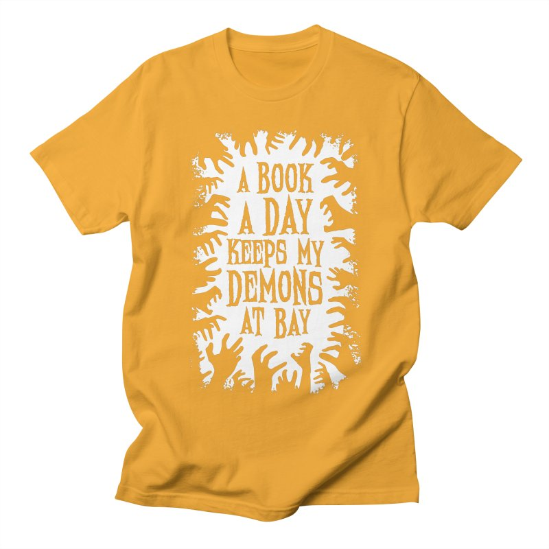 A Book A Day Keeps My Demons At Bay Women's Unisex T-Shirt by Grandio Design Artist Shop