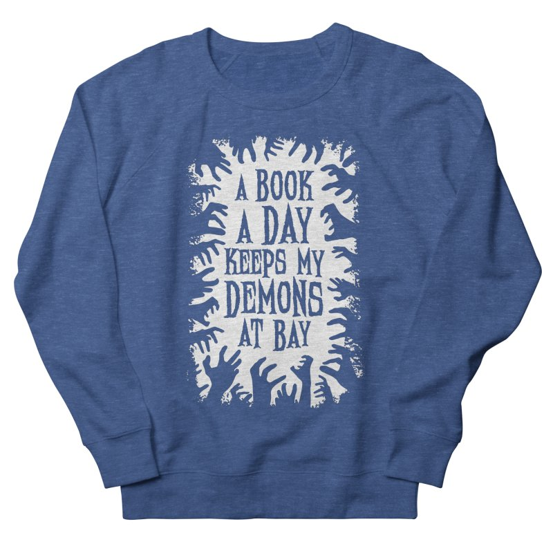 A Book A Day Keeps My Demons At Bay Women's Sweatshirt by Grandio Design Artist Shop