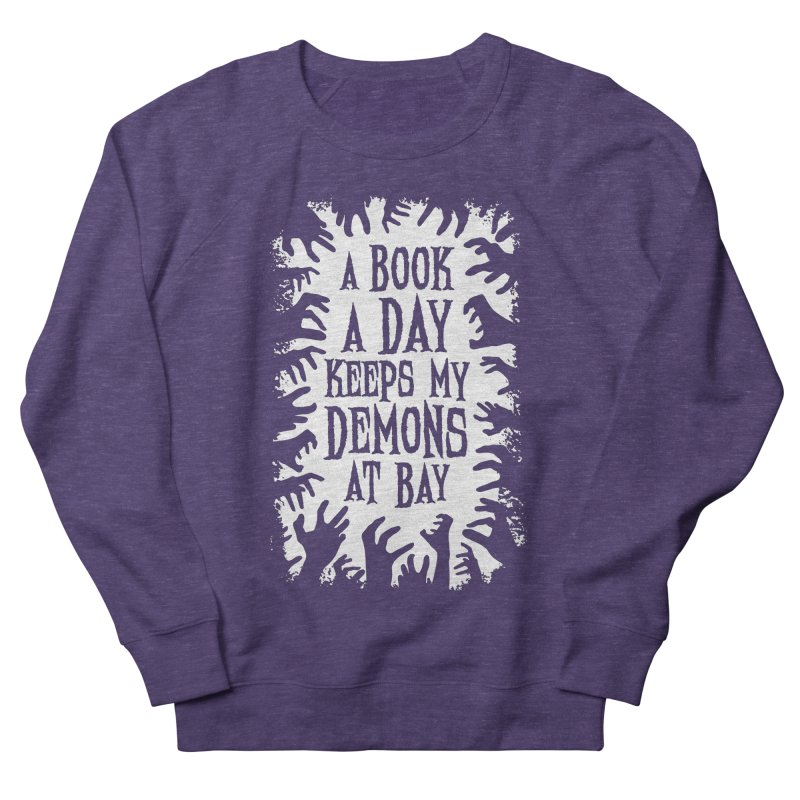 A Book A Day Keeps My Demons At Bay Men's Sweatshirt by Grandio Design Artist Shop