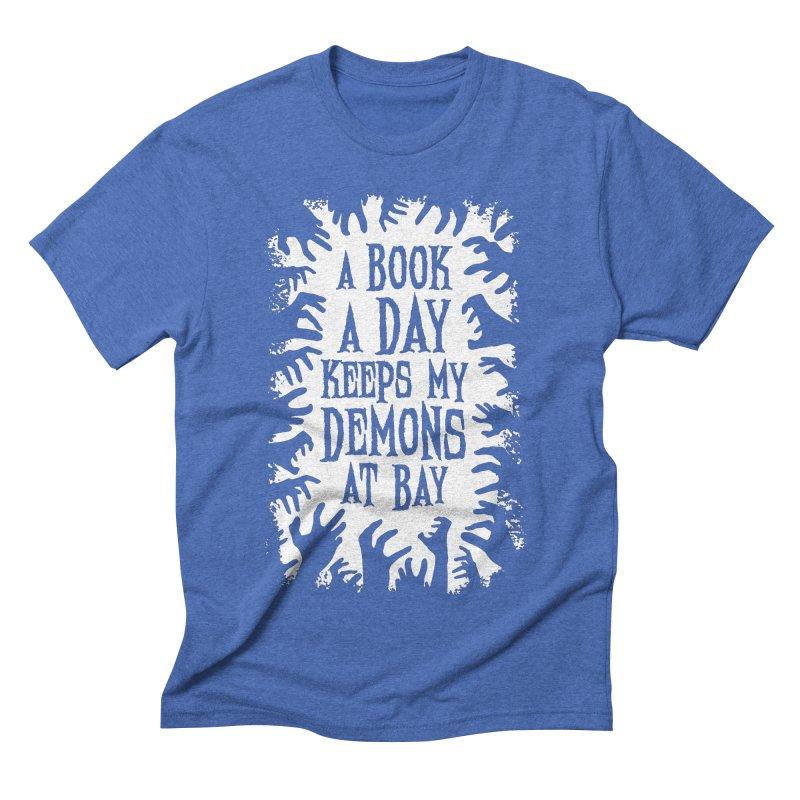 A Book A Day Keeps My Demons At Bay Men's Triblend T-Shirt by Grandio Design Artist Shop