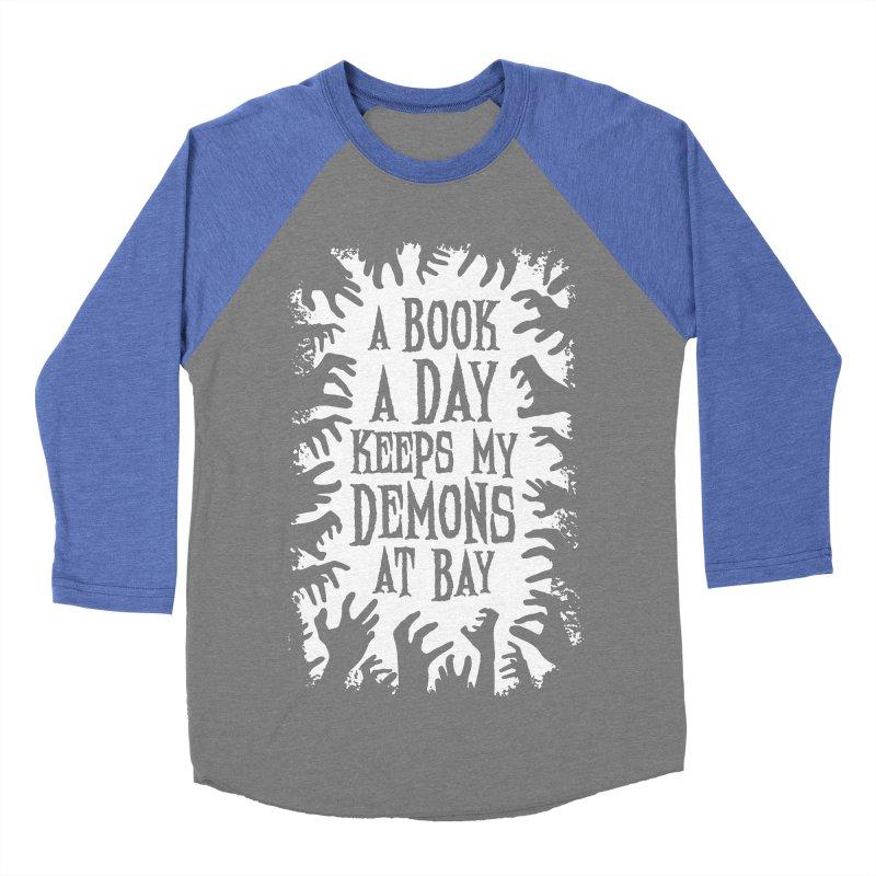 A Book A Day Keeps My Demons At Bay Women's Baseball Triblend T-Shirt by Grandio Design Artist Shop